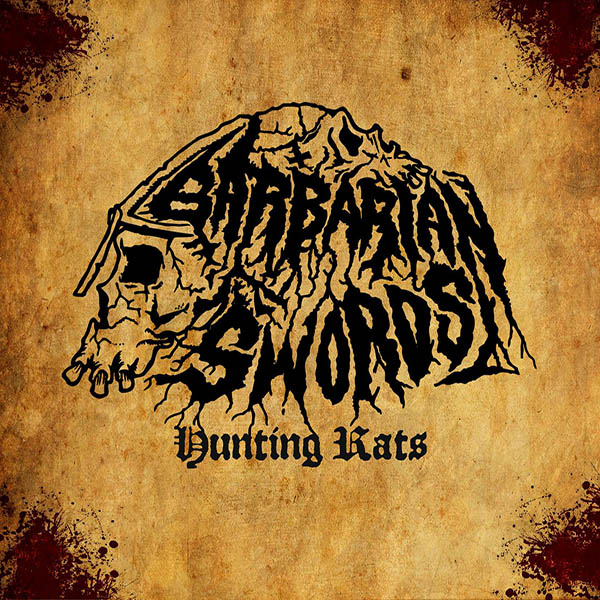 "BARBARIAN SWORDS (ESP) ""Hunting rats"" DIGIPACK 2014 (Blood Fire Death)"