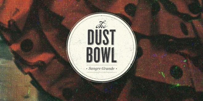 "THE DUST BOWL (ESP) ""Sangre Grande"" CD 2014 (Magofermin)"